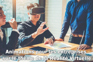 Animations pour les entreprises sur le thème de la Réalité Virtuelle