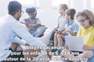 Stages vacances pour les enfants autour de la 3D et de la Réalité Virtuelle